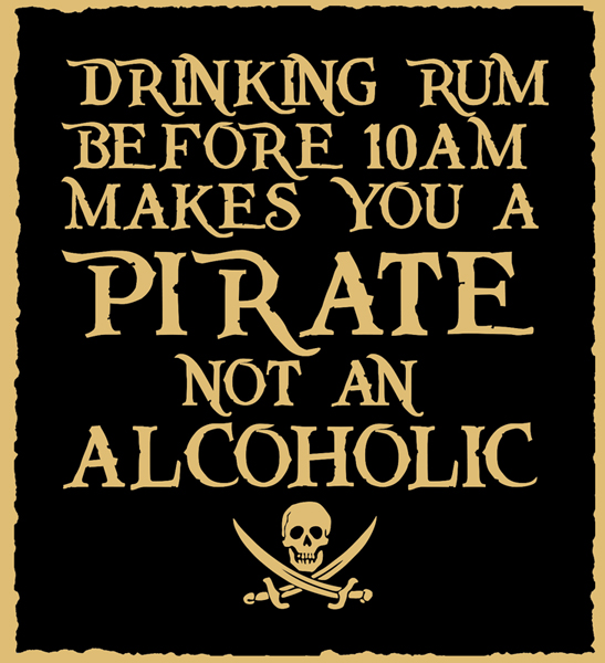 drinking-rum-before-10-am-makes-you-a-pirate