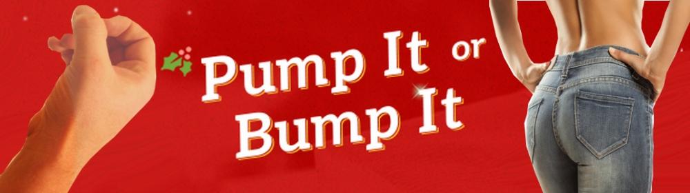 Pump It Or Bump It